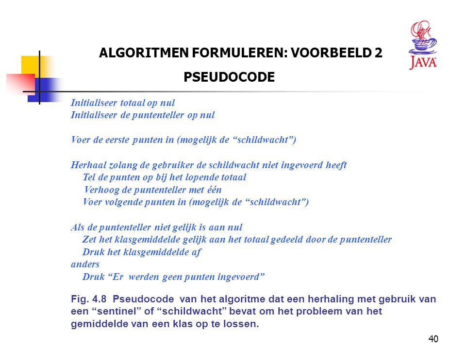 ALGORITMEN FORMULEREN: VOORBEELD 2
