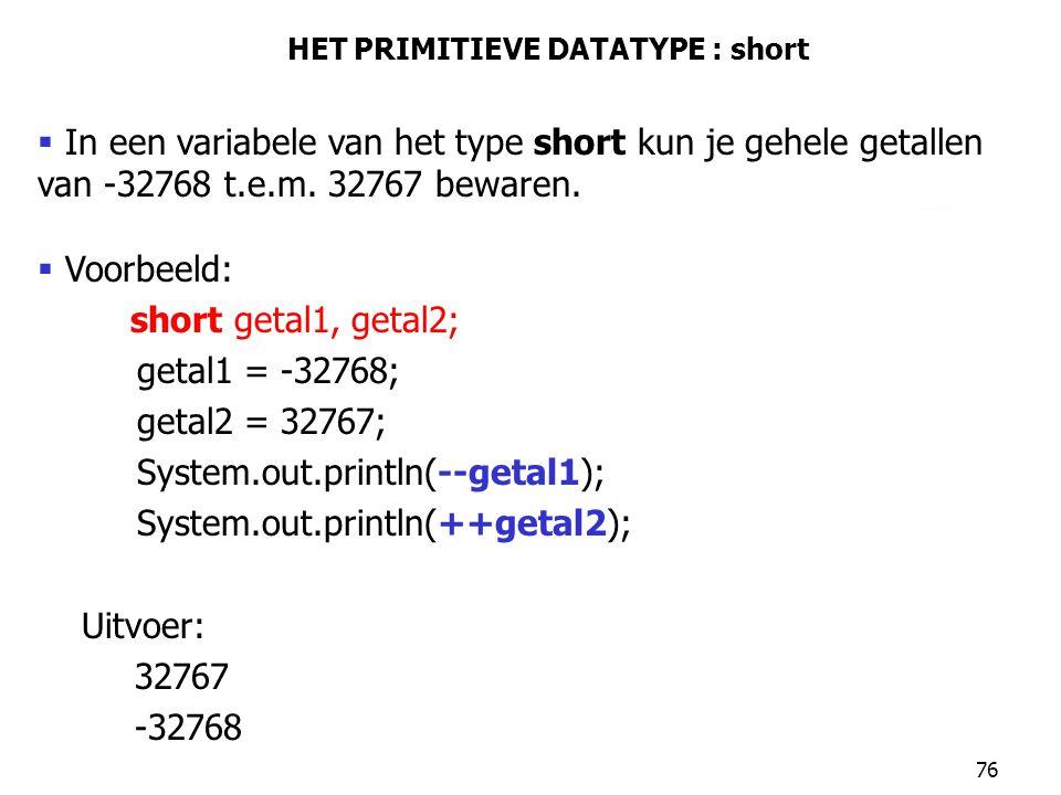 HET PRIMITIEVE DATATYPE : short