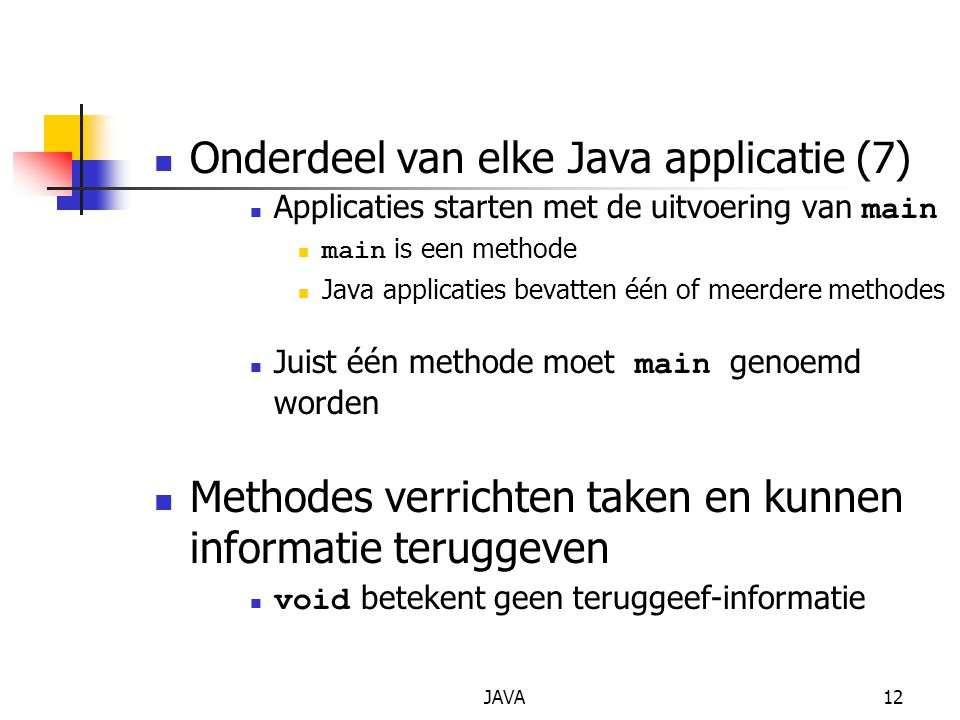 Onderdeel van elke Java applicatie (7)