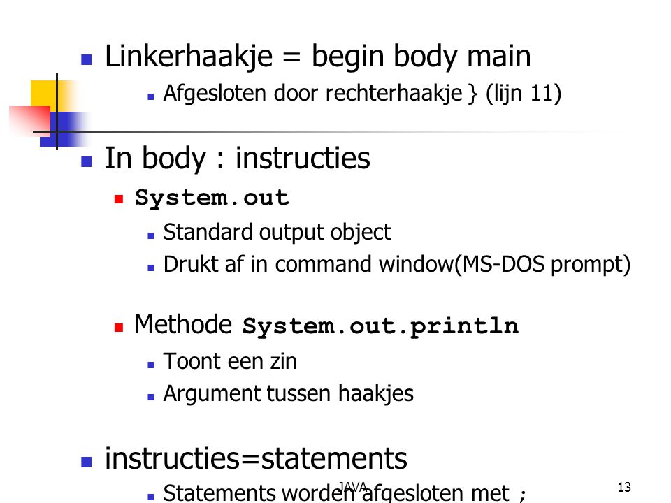 Linkerhaakje = begin body main