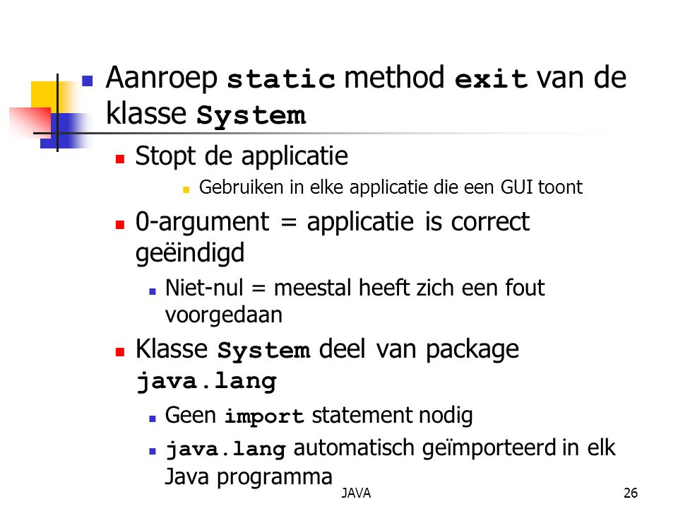 Aanroep static method exit van de klasse System