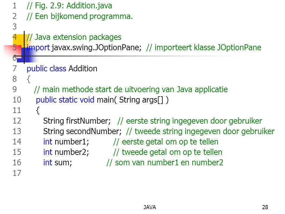 2 // Een bijkomend programma. 3 4 // Java extension packages