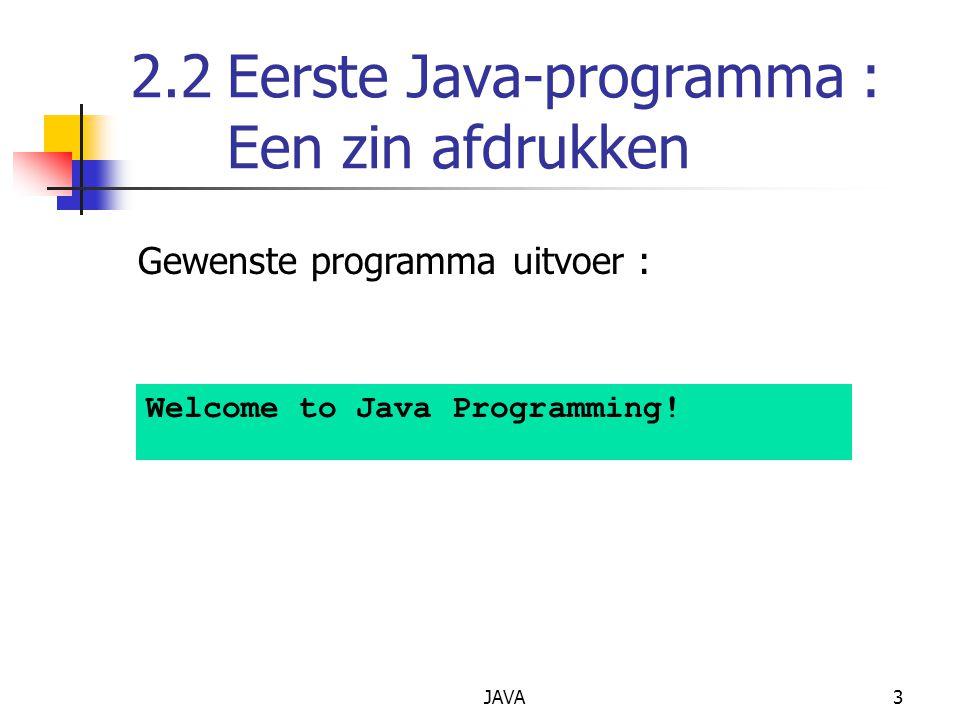 2.2 Eerste Java-programma : Een zin afdrukken