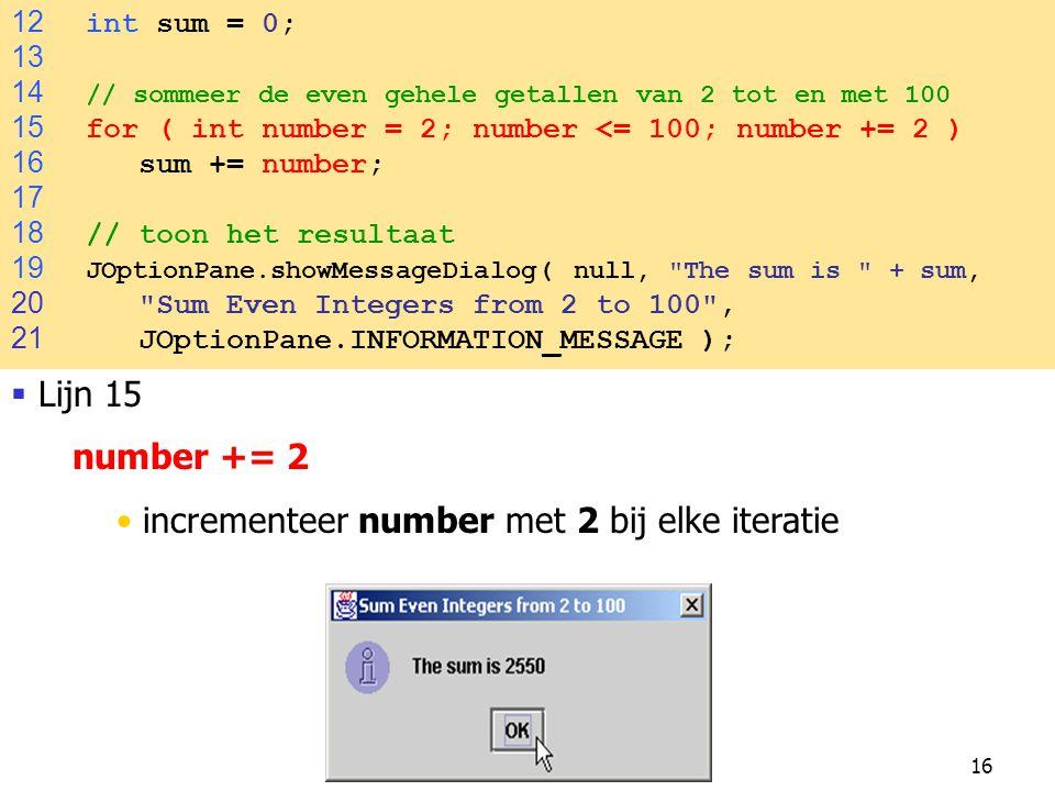 incrementeer number met 2 bij elke iteratie