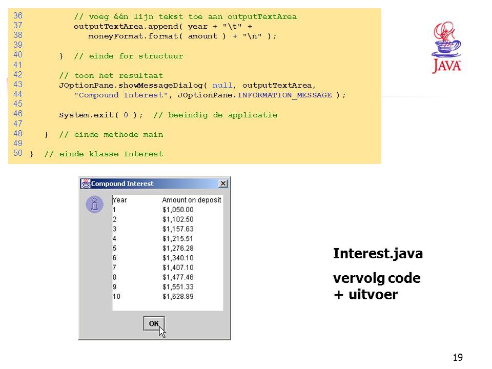 Interest.java vervolg code + uitvoer 36