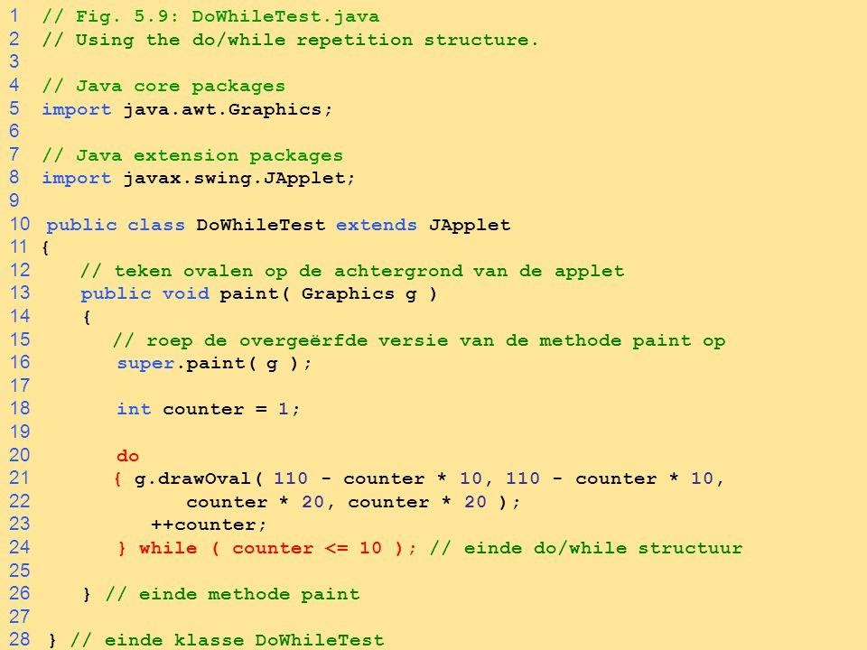 1 // Fig. 5.9: DoWhileTest.java