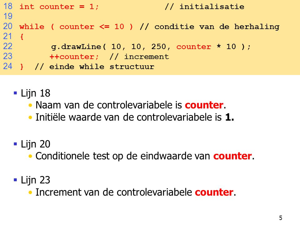 Naam van de controlevariabele is counter.
