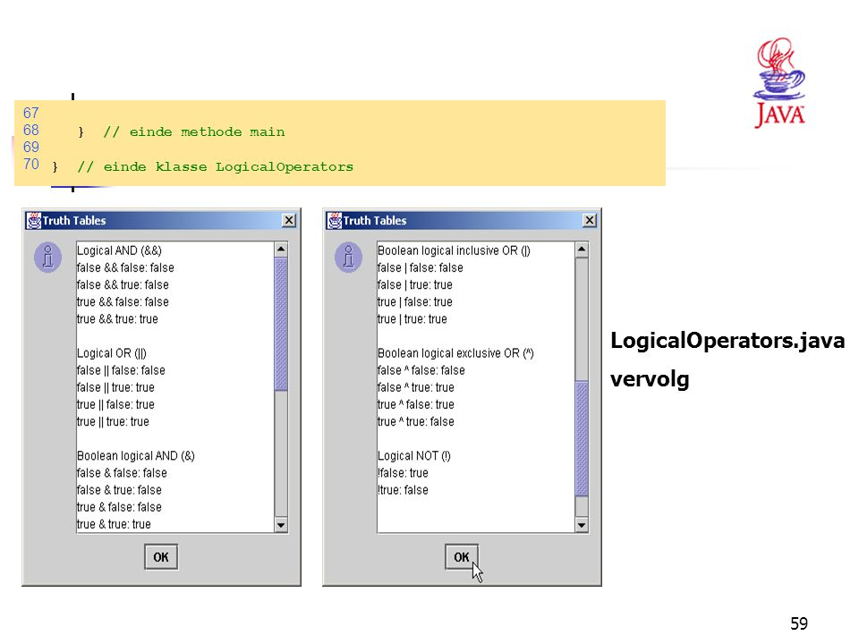 LogicalOperators.java vervolg 67 68 } // einde methode main 69 70 }