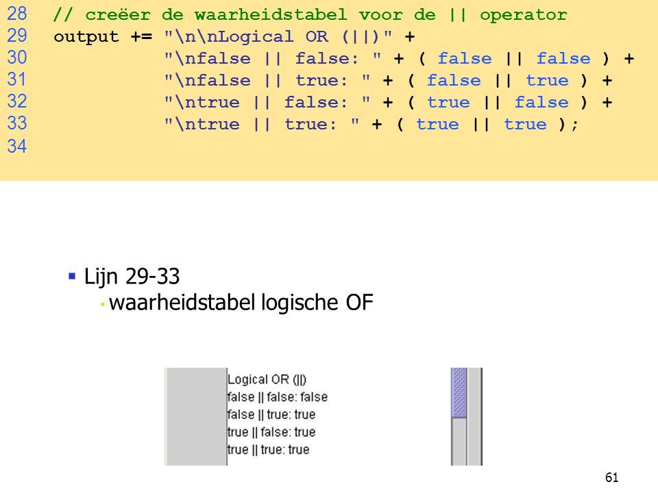 Lijn 29-33 28 // creëer de waarheidstabel voor de || operator