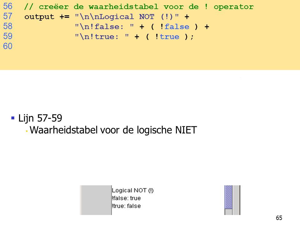 Lijn 57-59 56 // creëer de waarheidstabel voor de ! operator