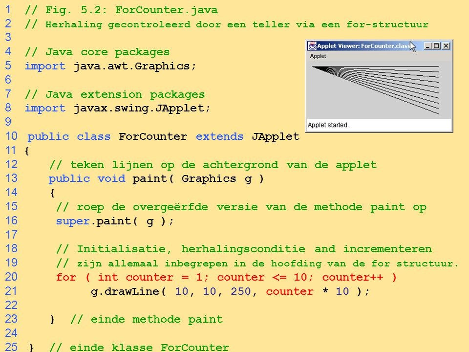 1 // Fig. 5.2: ForCounter.java