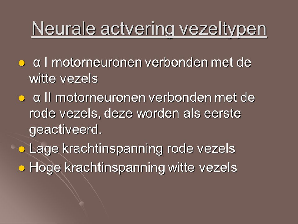 Neurale actvering vezeltypen
