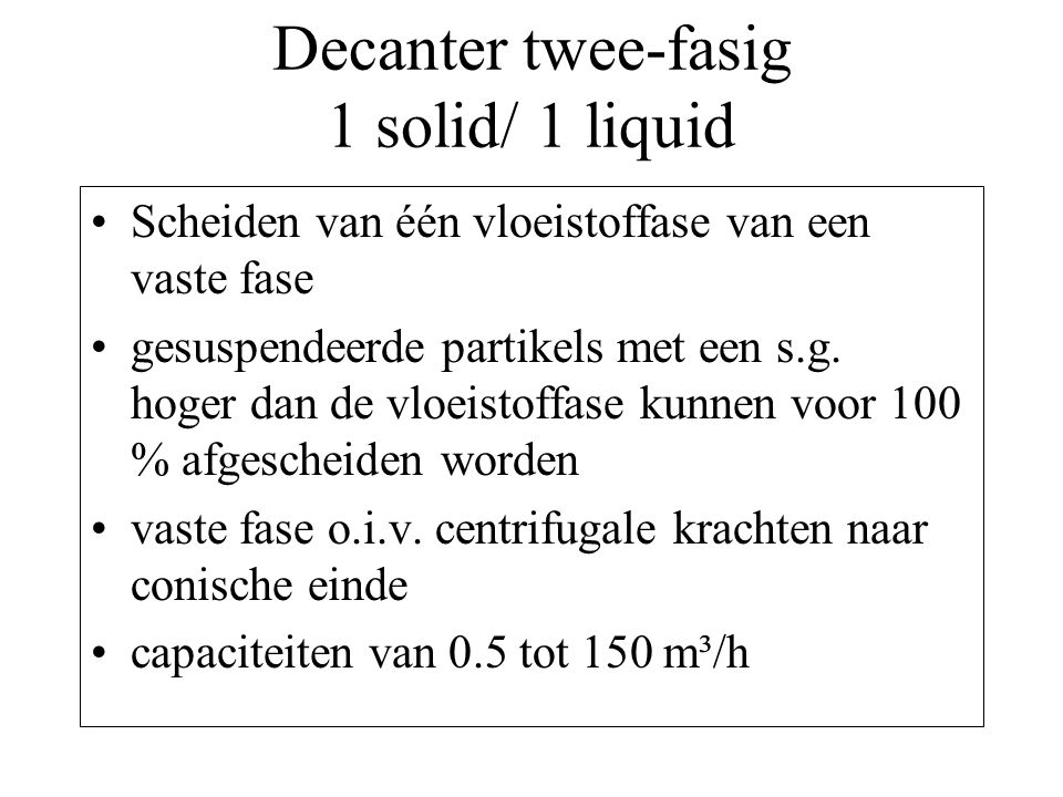 Decanter twee-fasig 1 solid/ 1 liquid