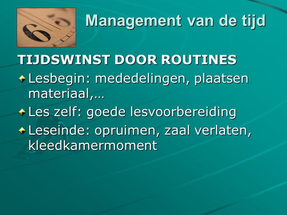 Management van de tijd TIJDSWINST DOOR ROUTINES
