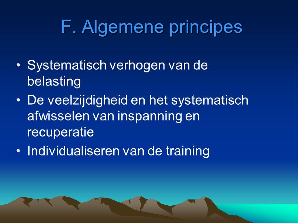 F. Algemene principes Systematisch verhogen van de belasting