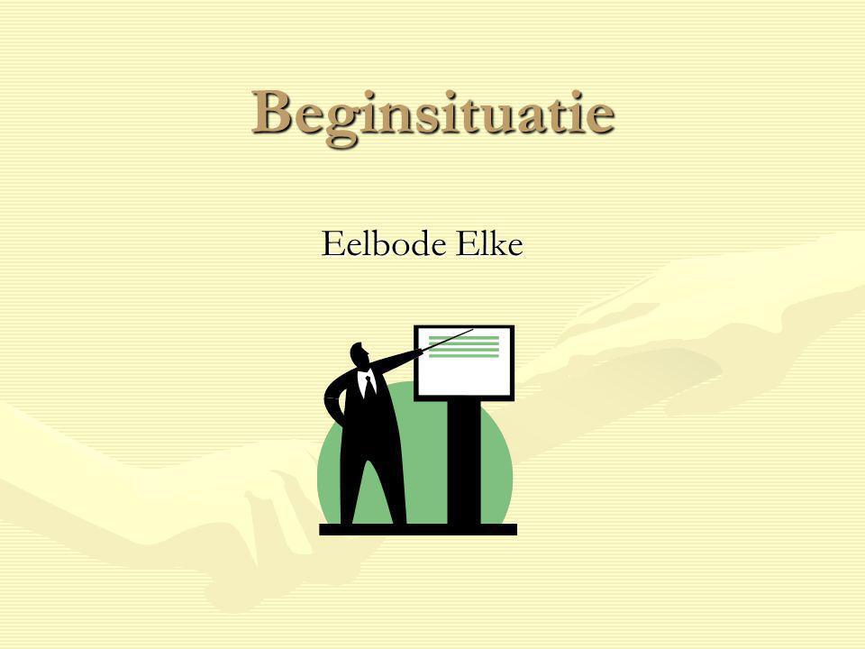 Beginsituatie Eelbode Elke