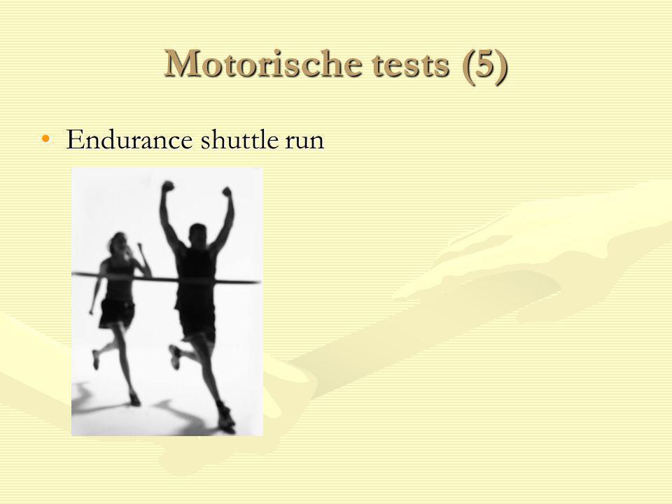 Motorische tests (5) Endurance shuttle run