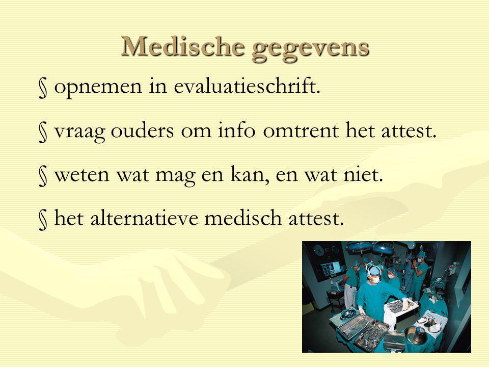 Medische gegevens § opnemen in evaluatieschrift.