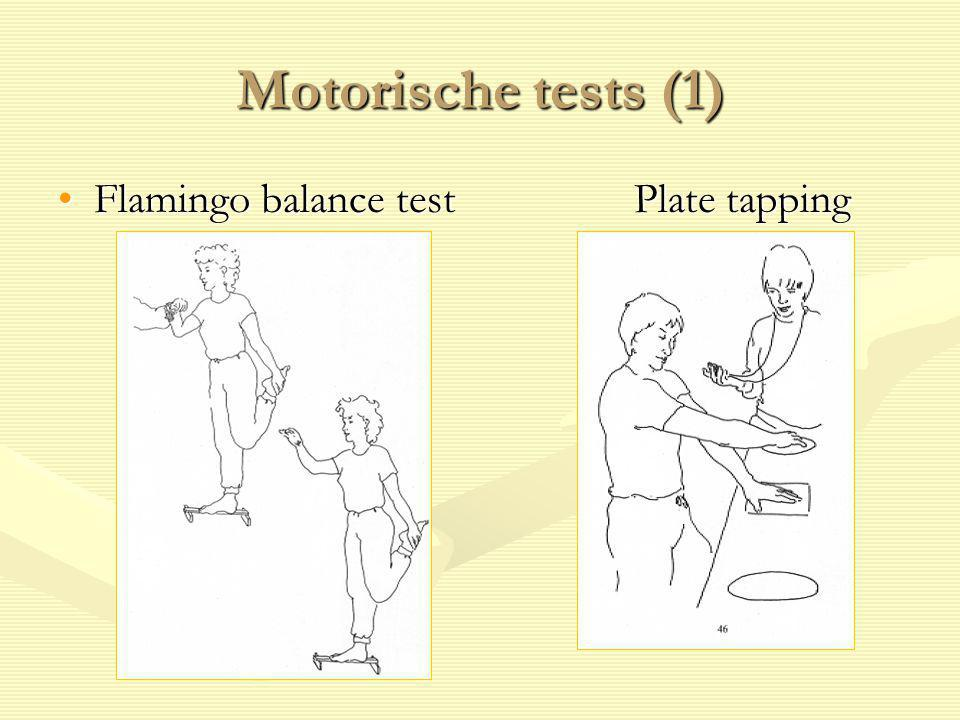 Motorische tests (1) Flamingo balance test Plate tapping