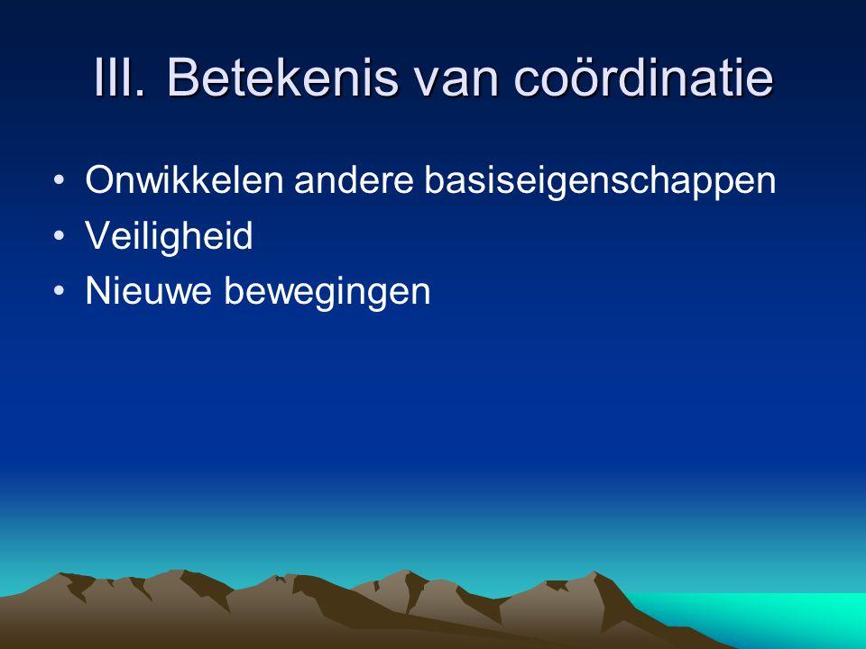 III. Betekenis van coördinatie