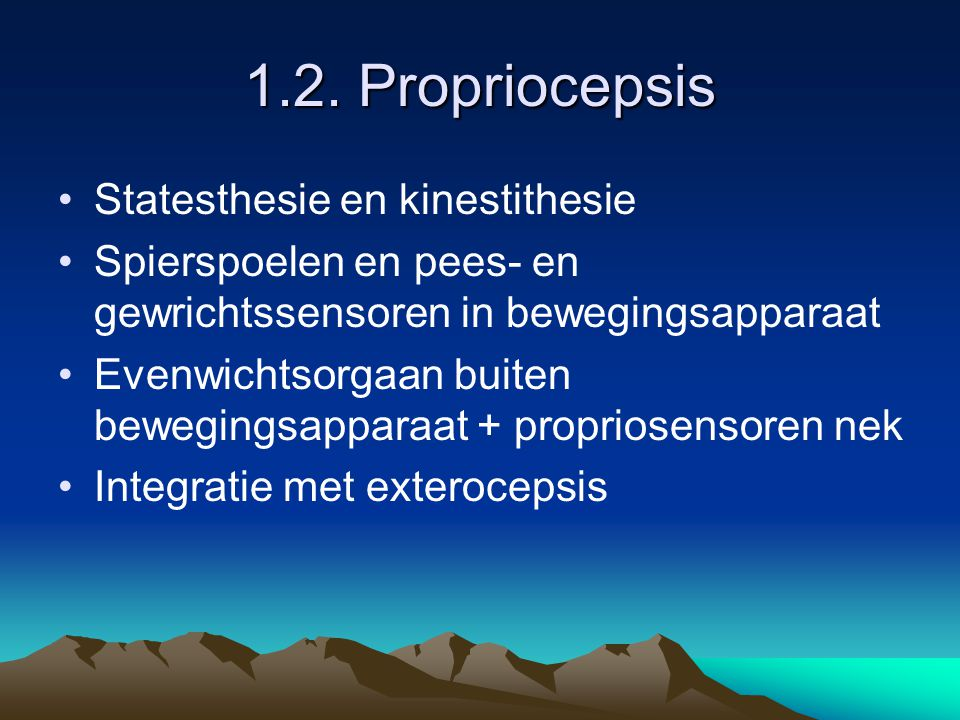 1.2. Propriocepsis Statesthesie en kinestithesie