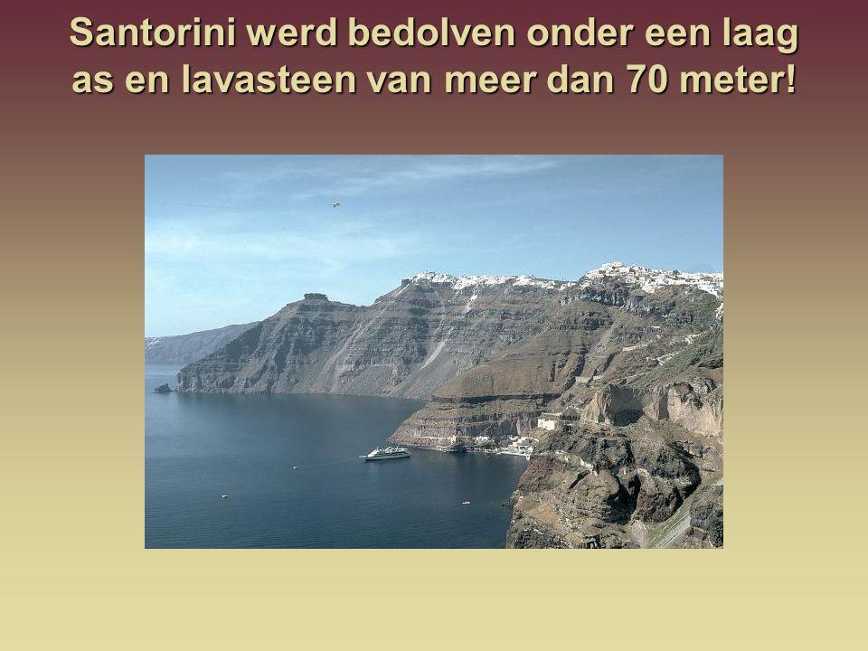 Santorini werd bedolven onder een laag as en lavasteen van meer dan 70 meter!