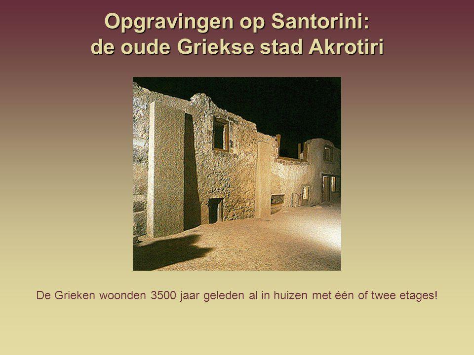 Opgravingen op Santorini: de oude Griekse stad Akrotiri