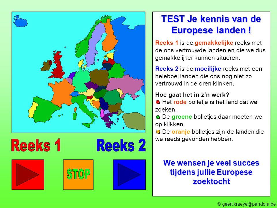 Reeks 1 Reeks 2 STOP TEST Je kennis van de Europese landen !