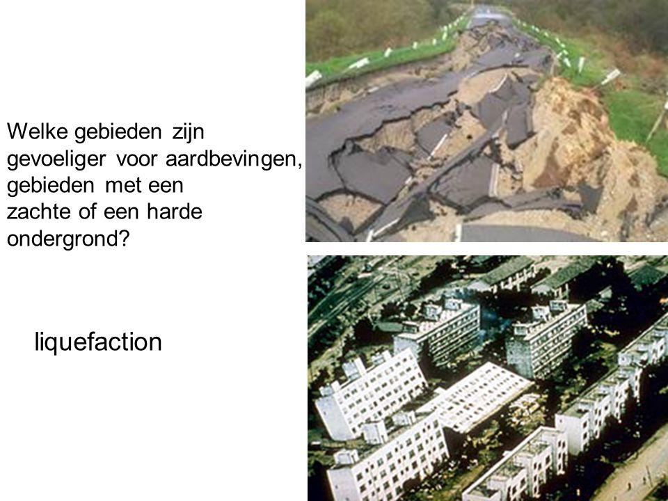liquefaction Welke gebieden zijn gevoeliger voor aardbevingen,