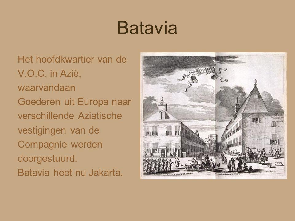 Batavia Het hoofdkwartier van de V.O.C. in Azië, waarvandaan