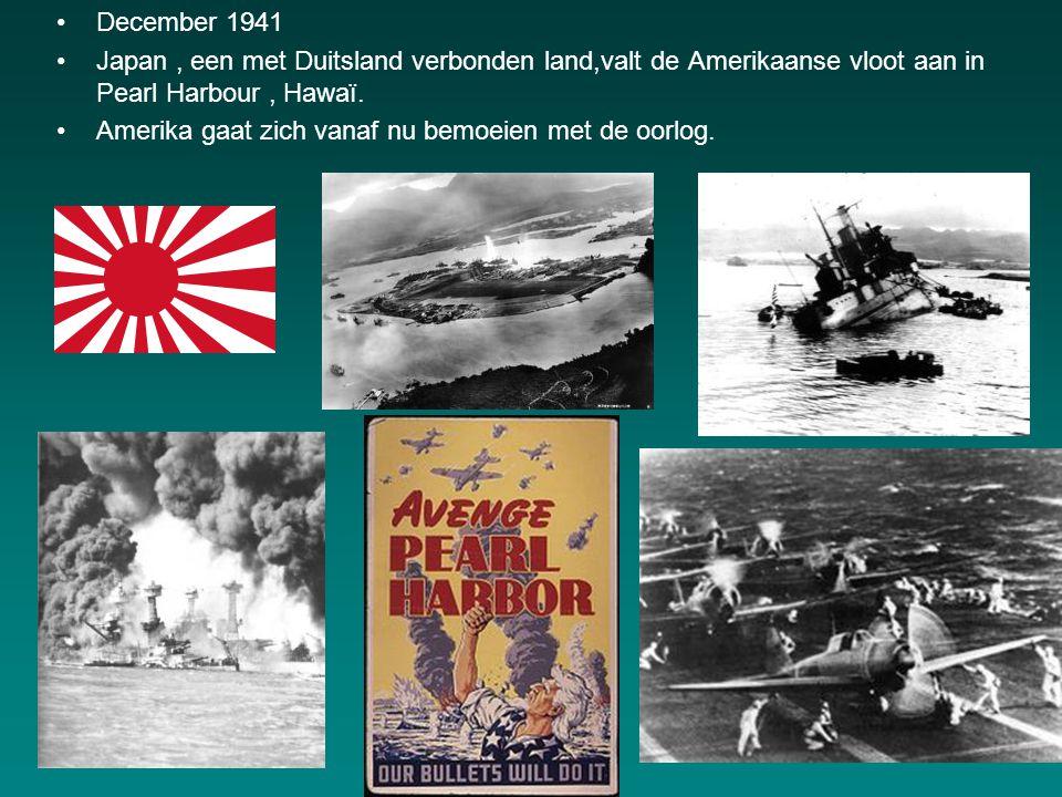 December 1941 Japan , een met Duitsland verbonden land,valt de Amerikaanse vloot aan in Pearl Harbour , Hawaï.
