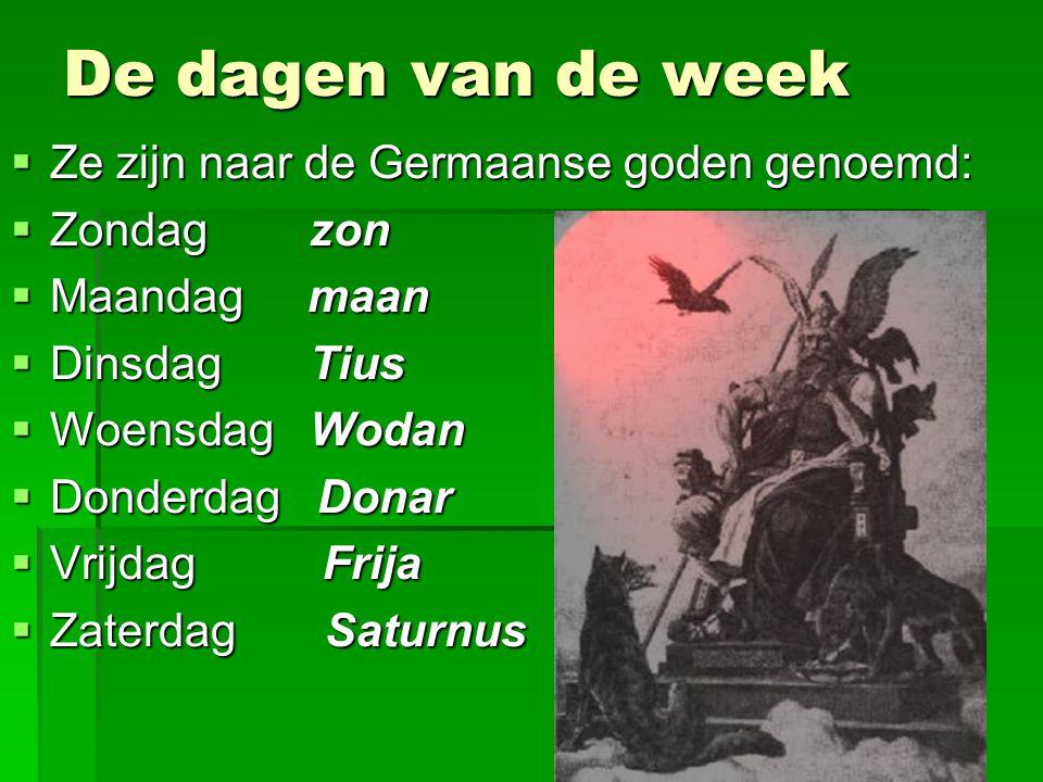 De dagen van de week Ze zijn naar de Germaanse goden genoemd: