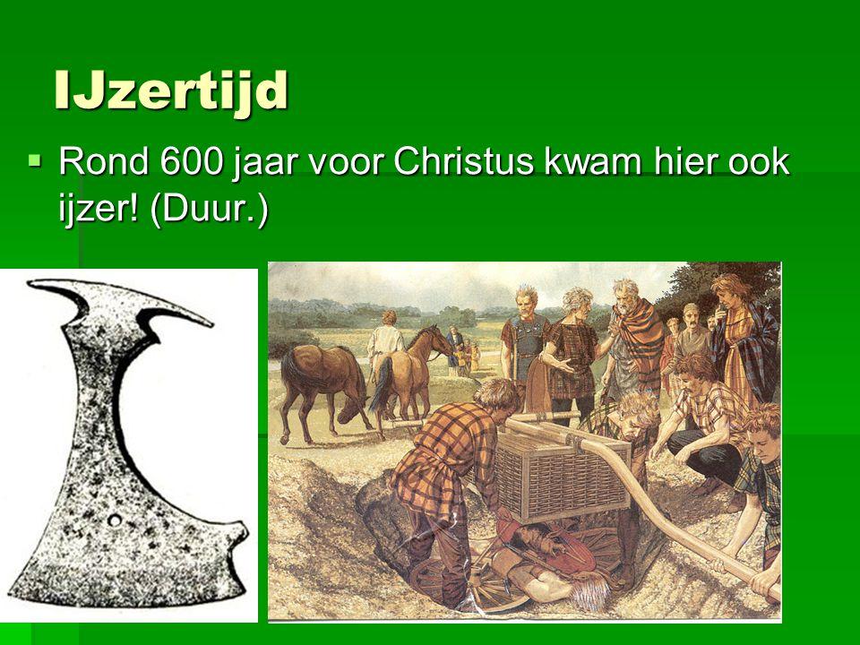 IJzertijd Rond 600 jaar voor Christus kwam hier ook ijzer! (Duur.)