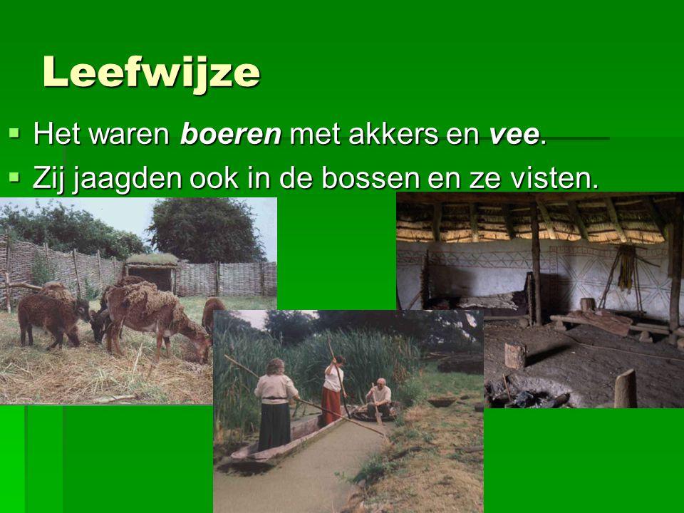 Leefwijze Het waren boeren met akkers en vee.