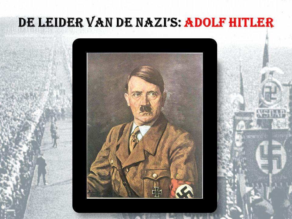 De leider van de nazi's: Adolf Hitler