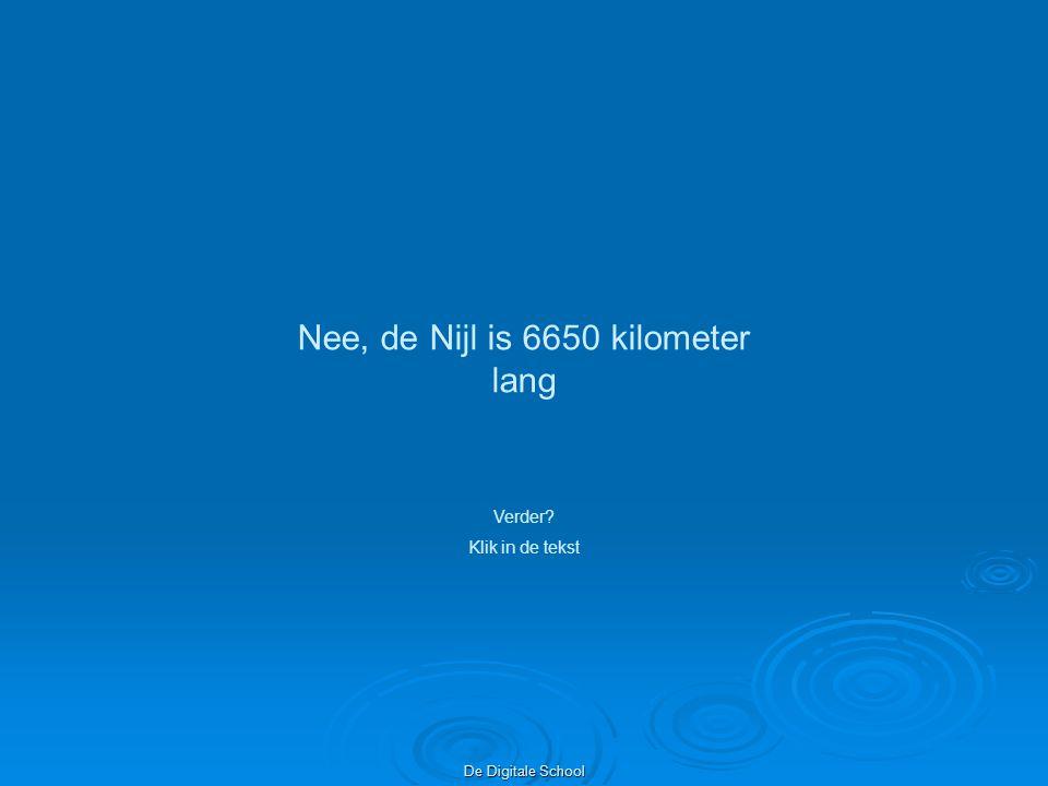 Nee, de Nijl is 6650 kilometer lang