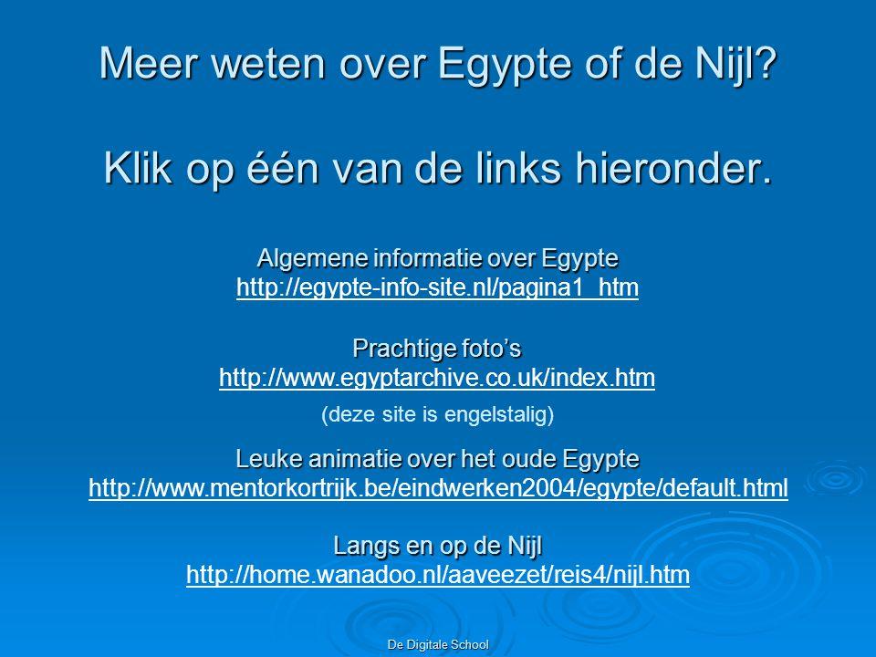 Meer weten over Egypte of de Nijl Klik op één van de links hieronder.
