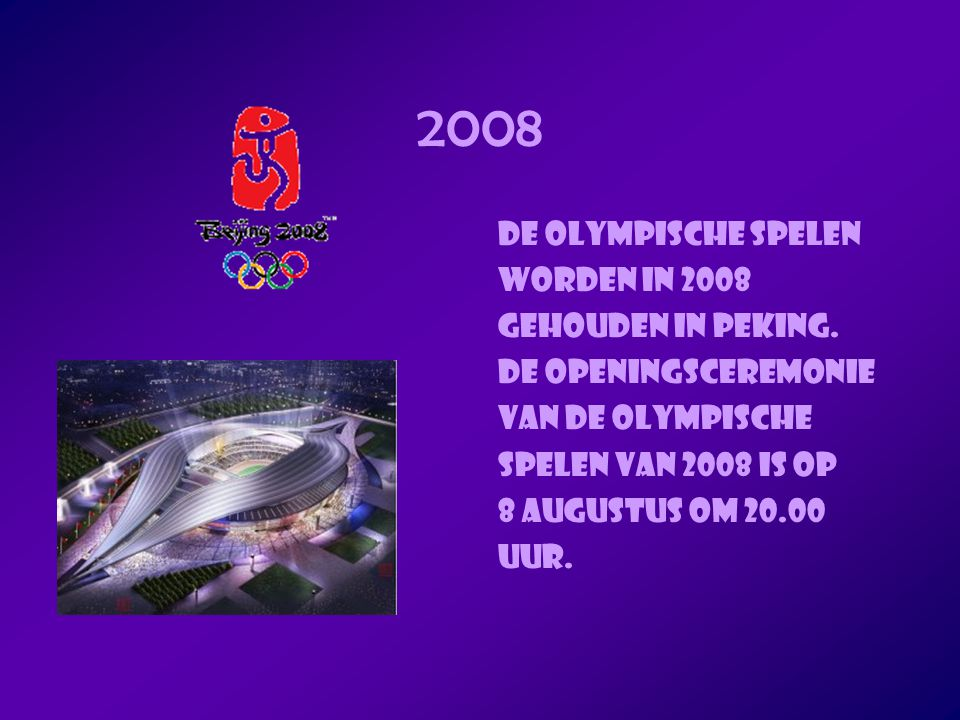 2008 De Olympische spelen worden in 2008 gehouden in Peking.