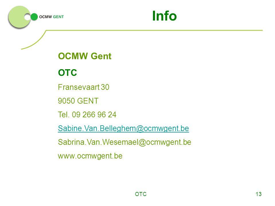 Info OCMW Gent OTC Fransevaart 30 9050 GENT Tel. 09 266 96 24