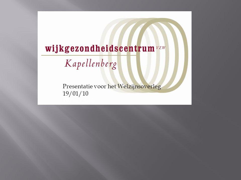 Presentatie voor het Welzijnsoverleg 19/01/10
