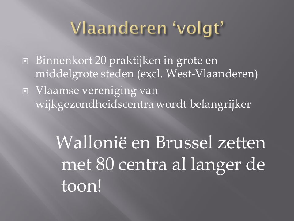 Wallonië en Brussel zetten met 80 centra al langer de toon!