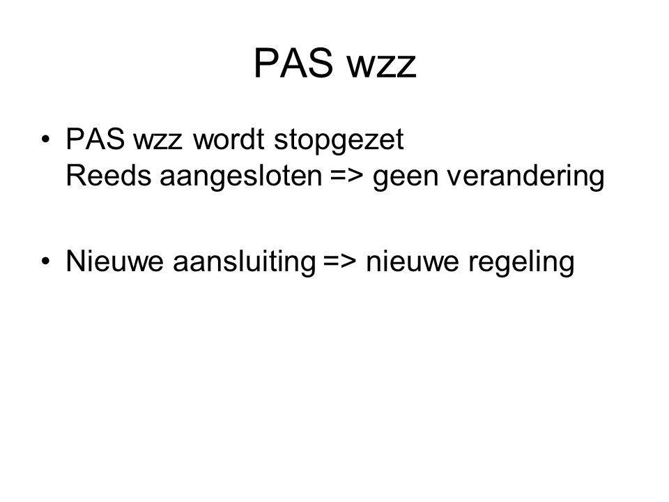 PAS wzz PAS wzz wordt stopgezet Reeds aangesloten => geen verandering.