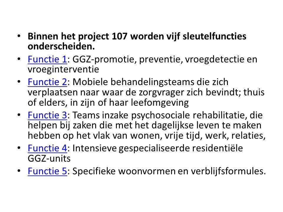 Binnen het project 107 worden vijf sleutelfuncties onderscheiden.