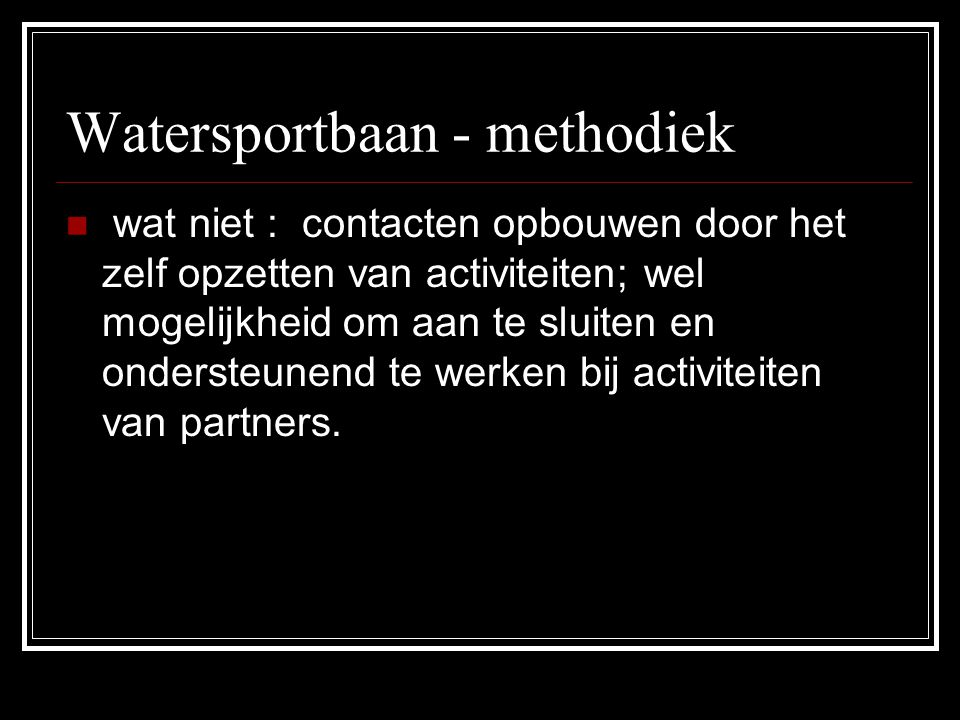 Watersportbaan - methodiek