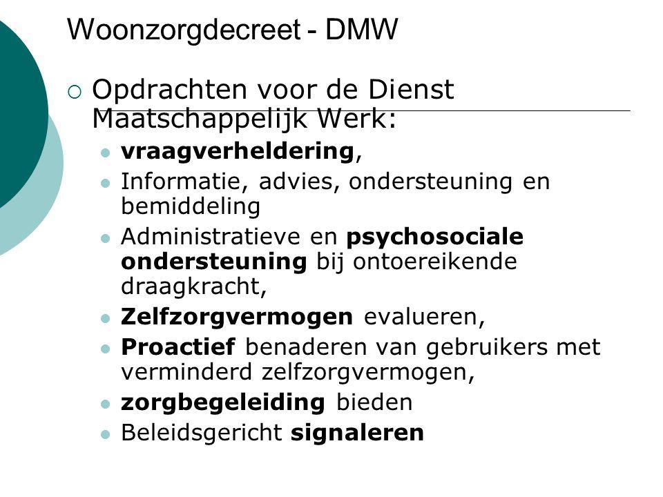 Woonzorgdecreet - DMW Opdrachten voor de Dienst Maatschappelijk Werk: