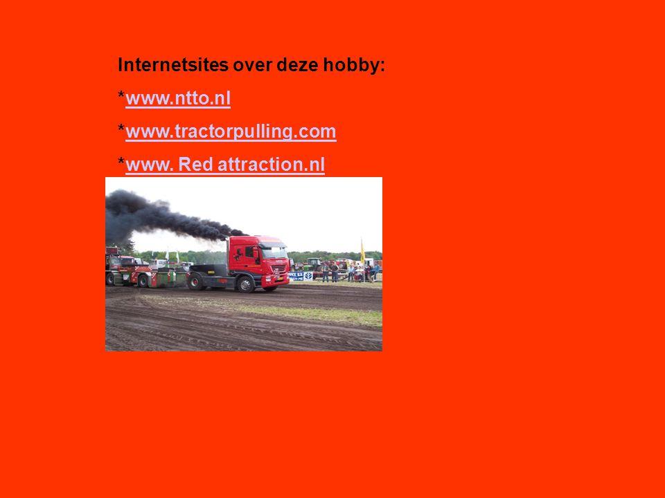 Internetsites over deze hobby: *www.ntto.nl *www.tractorpulling.com