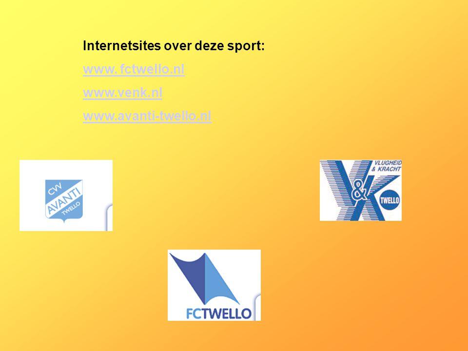 Internetsites over deze sport: www. fctwello.nl www.venk.nl