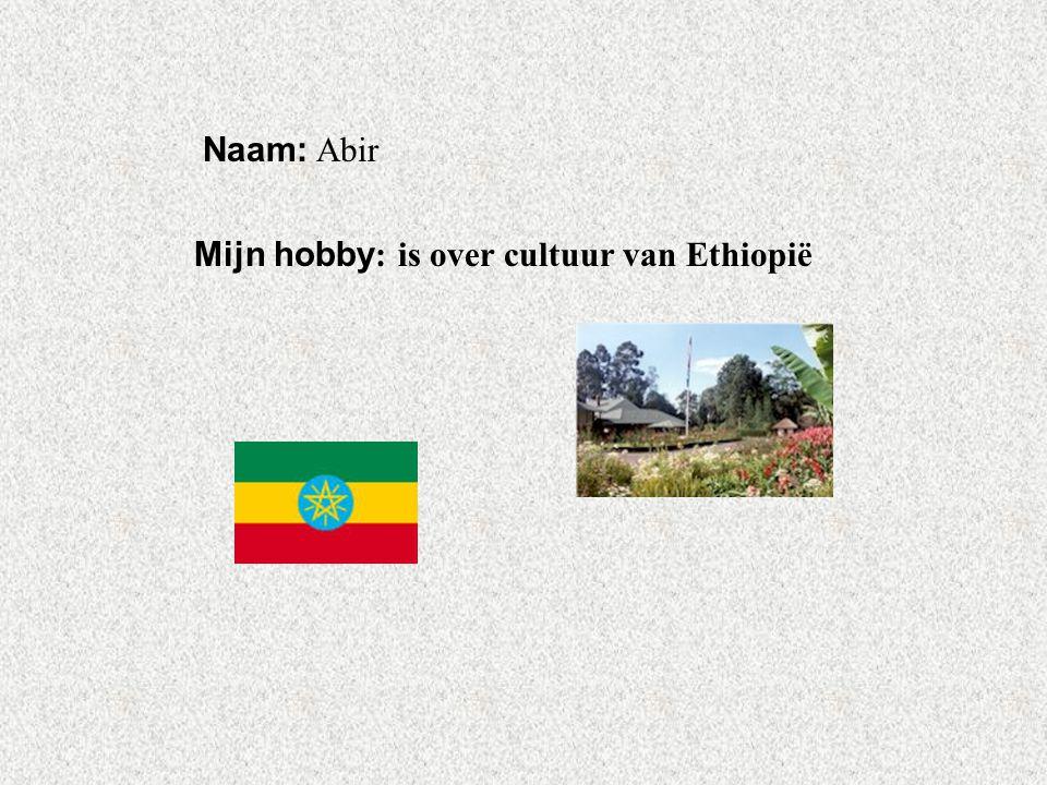 Mijn hobby: is over cultuur van Ethiopië