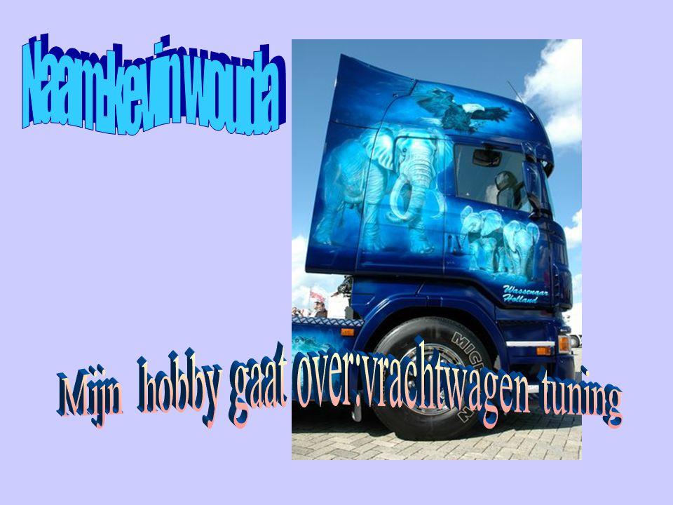 Mijn hobby gaat over:vrachtwagen tuning