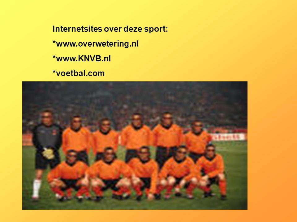 Internetsites over deze sport: *www.overwetering.nl *www.KNVB.nl